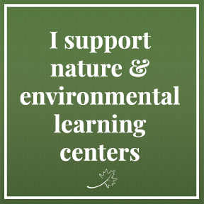 Square graphic with text, I support nature & environmental learning centers